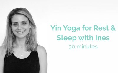 Ines Yin Yoga For Rest and Sleep 30 Minutes