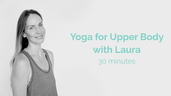 Laura Yoga For Upper Body 30 Minutes