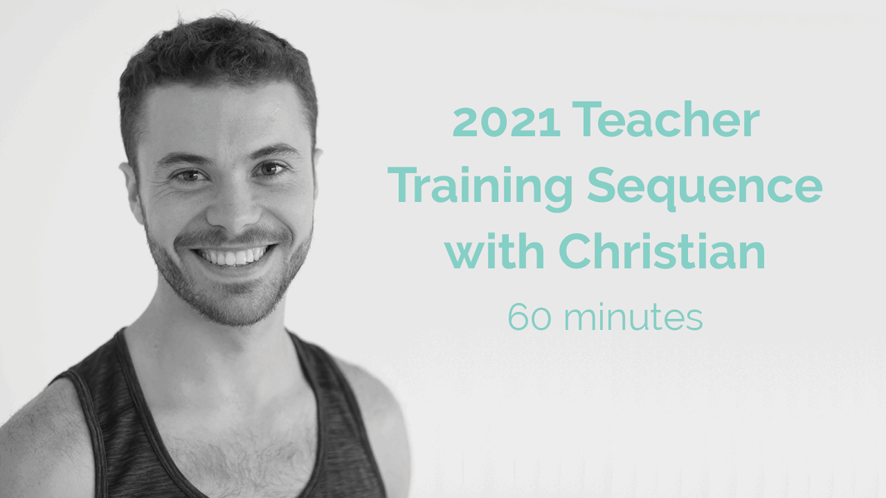 60 minute 2021 Teacher Training Sequence with Christian
