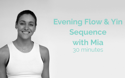 Evening Flow & Yin Sequence with Mia 30 Minutes