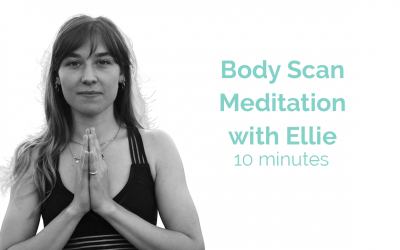 Body Scan Meditation with Ellie 10 Minutes