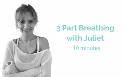 3 Part Breathing with Juliet 10 Minutes