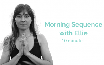 Morning Sequence with Ellie 10 Minutes