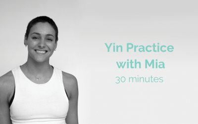 Yin Practice with Mia 30 Minutes